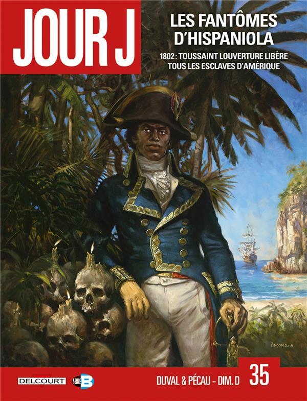 Jour J T.35 ; les fantômes d'Hispaniola