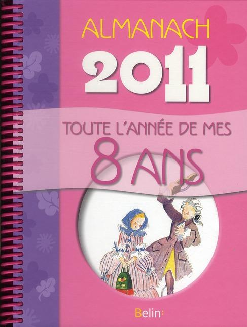 Almanach 2011 ; toute l'année de mes 8 ans