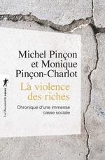 Vente Livre Numérique : La violence des riches  - Monique Pincon-Charlot