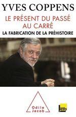 Vente Livre Numérique : Le Présent du passé au carré  - Yves Coppens