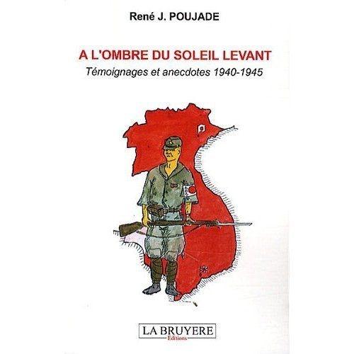 à l'ombre du soleil levant ; témoignages et anecdotes 1940-1945