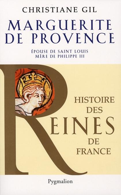 Marguerite de Provence ; épouse de Saint-Louis, mère de Philippe III