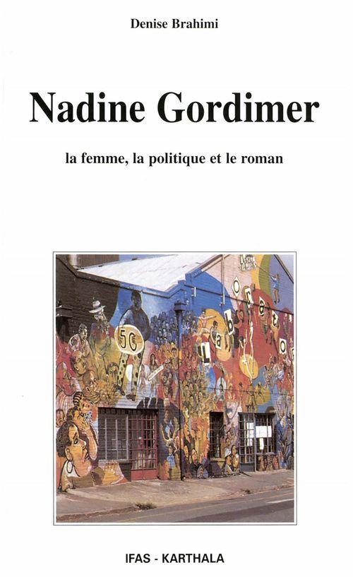 Nadine Gordimer ; la femme, la politique et le roman