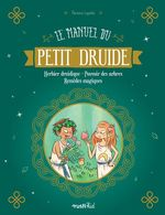 Le manuel du petit druide  - Florence Laporte - Florence Laporte