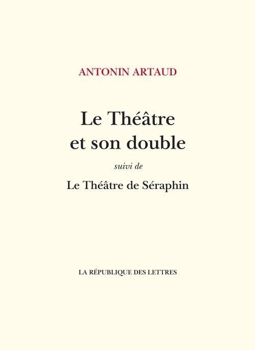 Le theatre et son double / le theatre de seraphin
