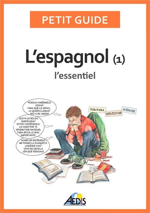 L'espagnol t.1 ; l'essentiel