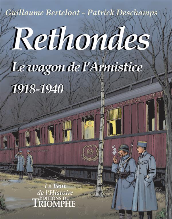 Rethondes ; le wagon de l'Armistice ; 1918-1940