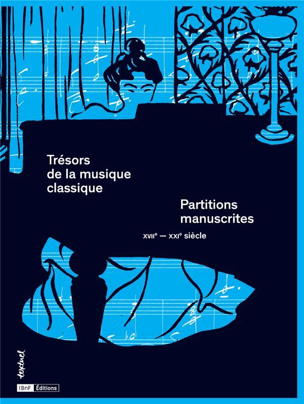 Trésors de la musique classique ; partitions manuscrites, XVIIe-XXIe siècles