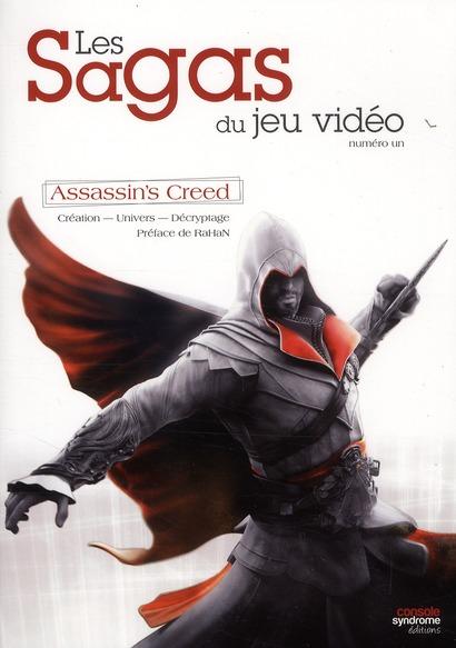Assassin's Creed ; les sagas du jeu vidéo ; création, univers, décryptage