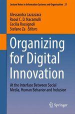 Organizing for Digital Innovation  - Stefano Za - Alessandra Lazazzara - Cecilia Rossignoli - Raoul C.D. Nacamulli