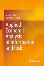 Applied Economic Analysis of Information and Risk  - Moriki Hosoe - Iltae Kim