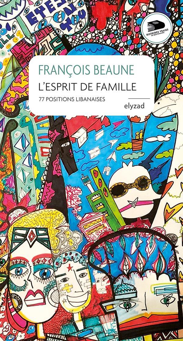 L'esprit de famille ; 77 positions libanaises
