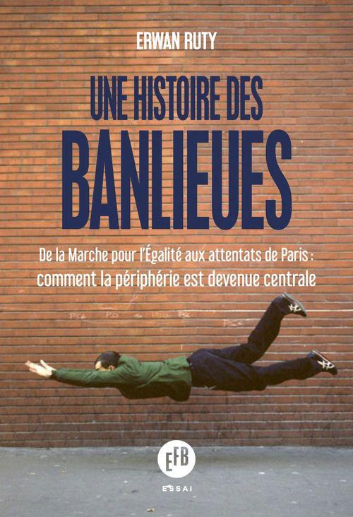 Une histoire des banlieues francaises