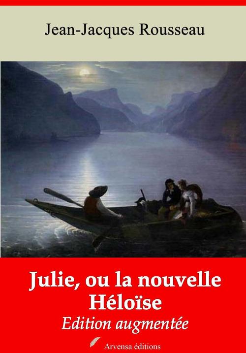 Julie, ou la nouvelle Héloïse - suivi d'annexes