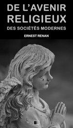 De l´avenir religieux des sociétés modernes
