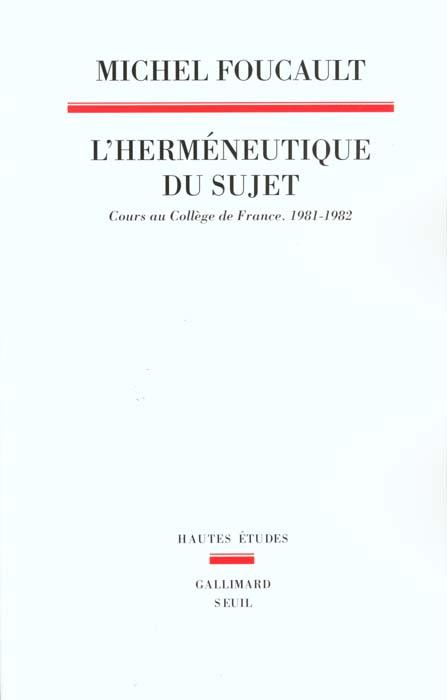 Hermeneutique Du Sujet. Cours Au College De France (1981-1982) (L')