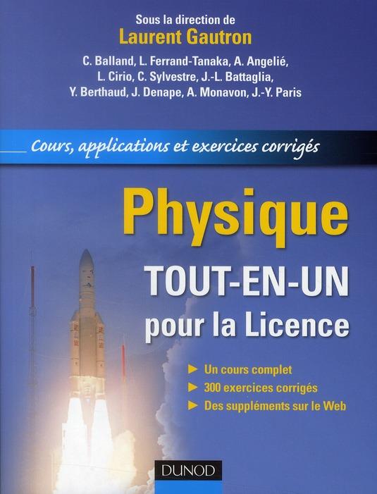 Physique ; Tout-En-Un Pour La Licence ; Cours, Applications Et Exercices Corriges