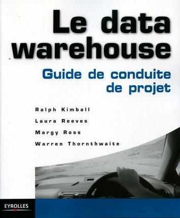 Le Data Warehouse Guide De Conduite De Projet