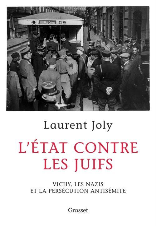 L'État contre les juifs  - Laurent Joly