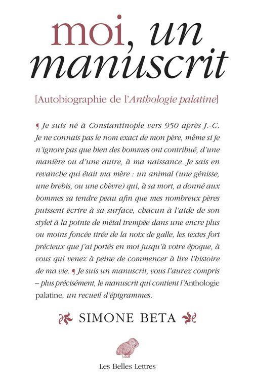 Moi, un manuscrit ; autobiographie de l'anthologie palatine