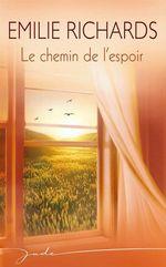Vente EBooks : Le chemin de l'espoir  - Emilie Richards