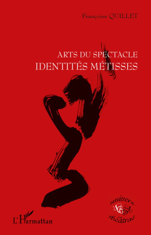 Arts du spectacle, identités métisses