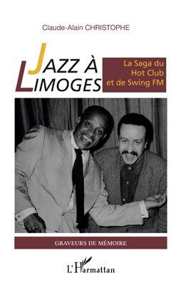 Jazz à Limoges ; la saga du Hot Club et de Swing fm