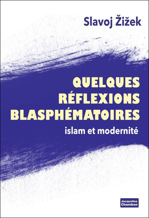 Quelques réflexions blasphématoires  - Slavoj Zizek