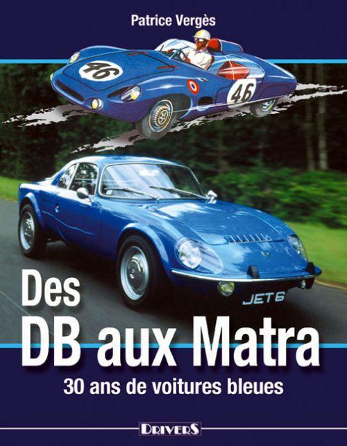 Des db aux matra, 30 ans de voitures bleues