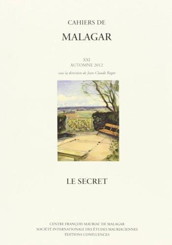 Cahiers de malagar t.21; le secret