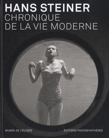 Hans Steiner ; chronique de la vie moderne