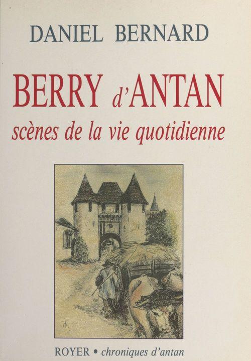Berry d'antan : Scènes de la vie quotidienne