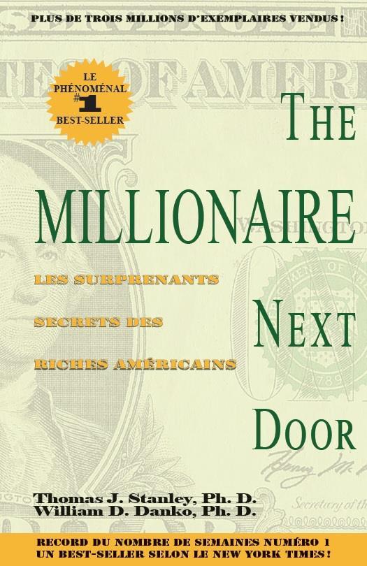 The millionnaire next door ; les surprenants secrets des riches américains