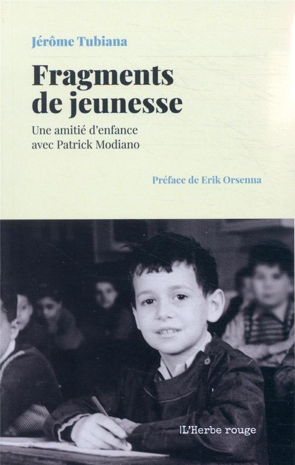 Fragments de jeunesse ; une amitié d'enfance avec Patrick Modiano