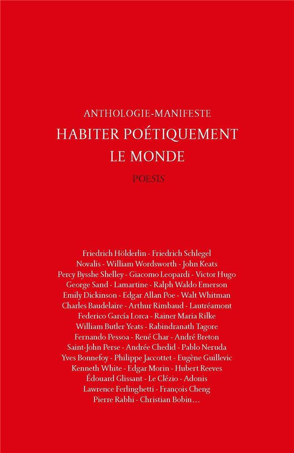 Habiter poétiquement le monde ; anthologie-manifeste