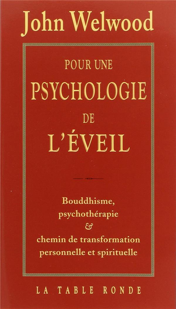 Pour une psychologie de l'eveil - bouddhisme, psychotherapie et chemin de transformation personnelle