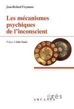 Les mécanismes psychiques de l'inconscient