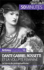 Vente Livre Numérique : Dante Gabriel Rossetti et la volupté féminine  - Anne-Sophie LESAGE
