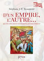D'un empire, l'autre... ; quand l'Occident s'interrogeait sur l'Orient