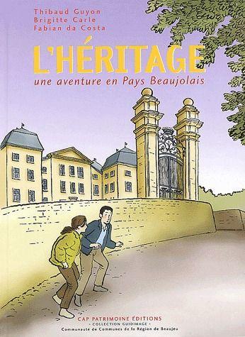 L'héritage ; une nouvelle aventure en Pays Beaujolais