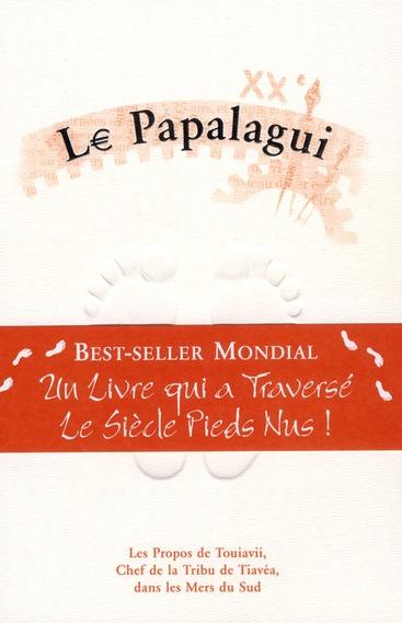 Le Papalagui ; Les Propos De Touiavii, Chef De La Tribu De Tiavea, Dans Les Mers Du Sud