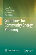Guidelines for Community Energy Planning  - Hang Yu - Zishuo Huang - Yiqun Pan - Weiding Long