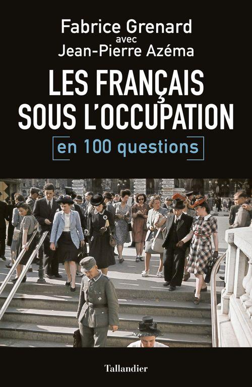 Les français sous l'occupation en 100 questions