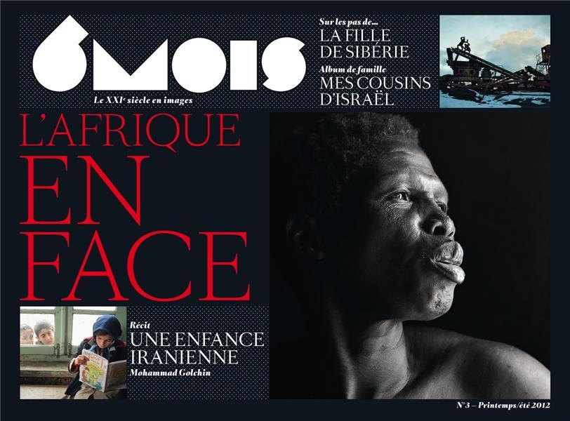 Revue 6 mois n.3 ; l'afrique en face