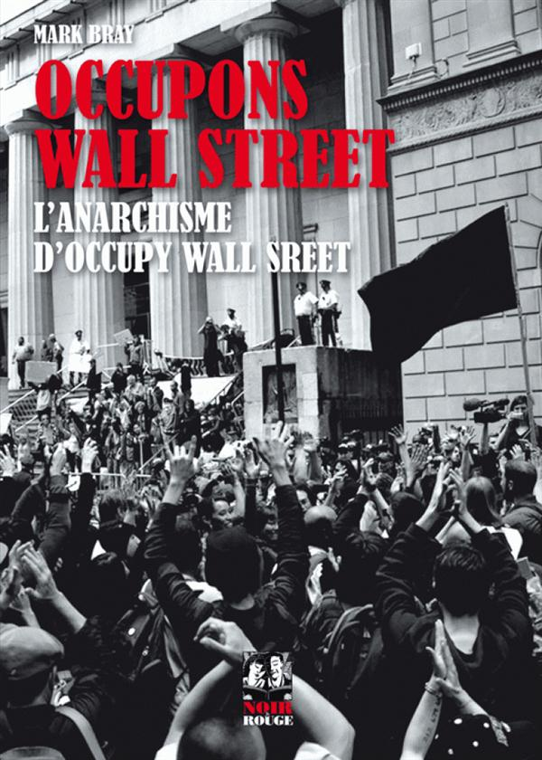 Occupons Wall Street ; l'anarchisme d'Occupy Wall Street