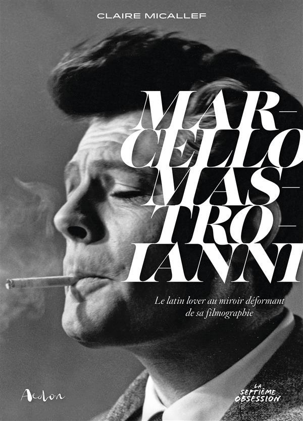 Marcello Mastroianni, le latin lover au miroir déformant de sa filmographie