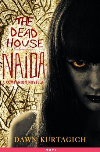 The Dead House: Naida