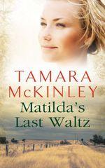 Vente EBooks : Matilda's Last Waltz  - Tamara McKinley