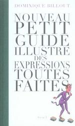 Couverture de Nouveau petit guide illustre des expressions toutes faites