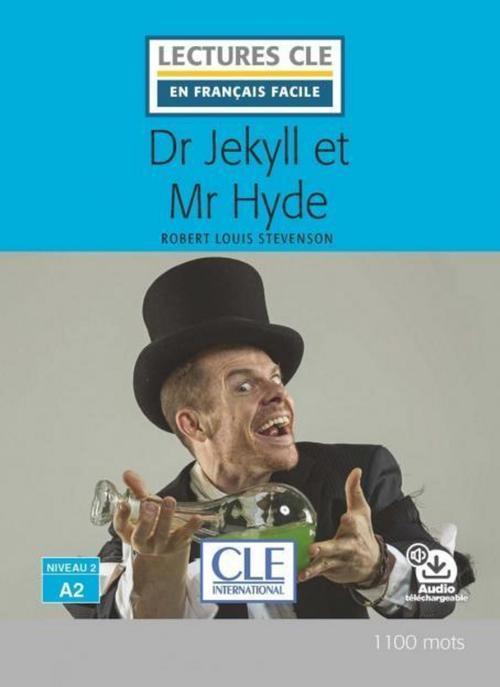 Dr Jekyll et Mr Hyde - Niveau 2/A2 - Lecture CLE en français facile - Ebook